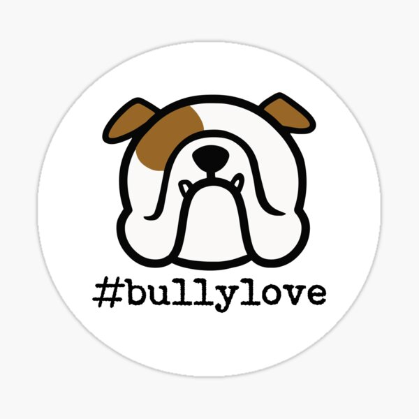 #BULLYLOVE - show off your Bulldog love - perfect Bully sticker - English Bulldog by Smooshface United Sticker