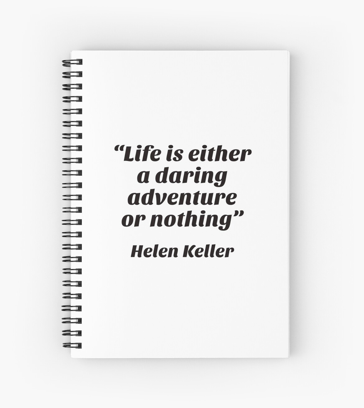 """Life is either a daring adventure or nothing"" —Helen Keller  by BrightNomad"