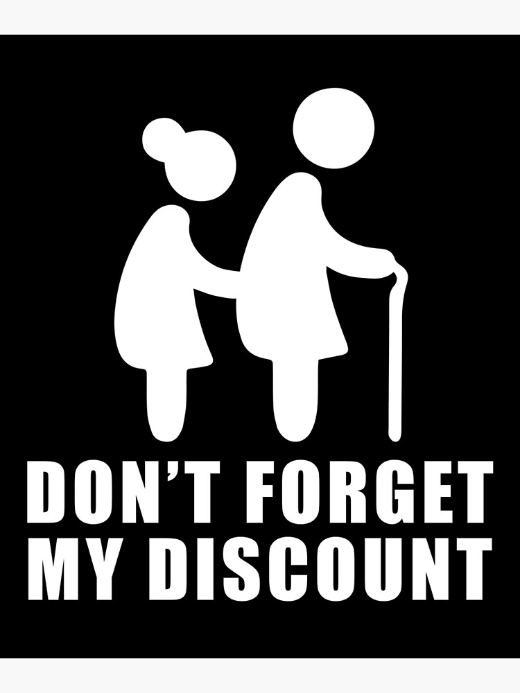 Senior Citizen Discount Funny Gift Elderly Old People by modernmerch