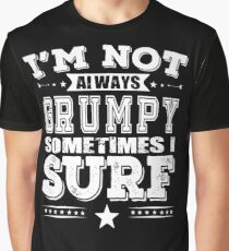 Grumpy Surfer Funny Gift Graphic T-Shirt