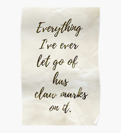 Everything I've Ever Let Go of Has Claw Marks on It - Infinite Jest Poster