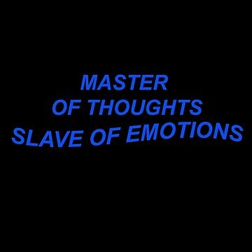 Master of Thoughts Slave of Emotions by faarrosli