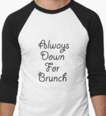 Always Down For Brunch Shirt - Brunch tshirt - Brunch Tee - Funny Brunch Shirt - Hipster Foodie Shirt Men's Baseball ¾ T-Shirt