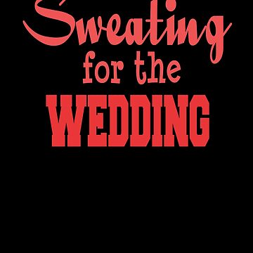 Funny Wedding Workout - Bride Groom Marriage by PrintPress