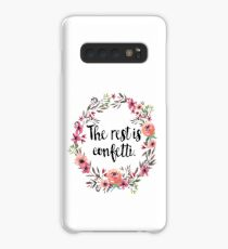 the rest is confetti Case/Skin for Samsung Galaxy