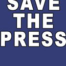 Save the Press Anti Trump - Support Freedom of Speech by merchhost