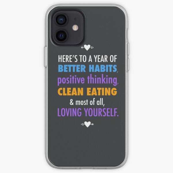 Here's to a year of better habits positive thinking clean eatings and loving yourself quote iPhone Soft Case