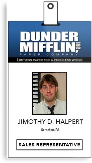 image about Dunder Mifflin Name Tag Printable called Effectively, Toward Be Reasonable, Jimothy Steel Print by means of Shayli Kipnis