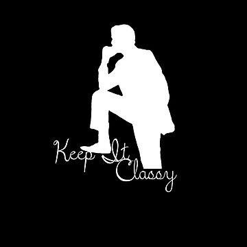 Keep it Classy by Pheonix-Shirts