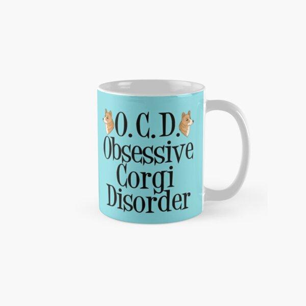 Obsessive Corgi Disorder Classic Mug