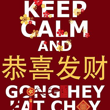 FUNNY KEEP CALM GONG HEY FAT CHOY CHINESE NEW YEAR by porcodiseno