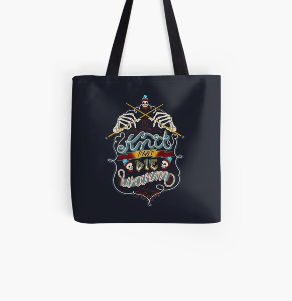 Knit Fast Die Warm All Over Print Tote Bag