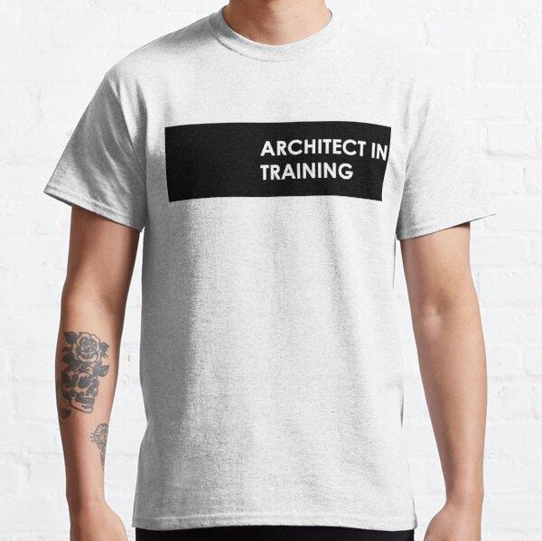 Architect In Training Classic T-Shirt