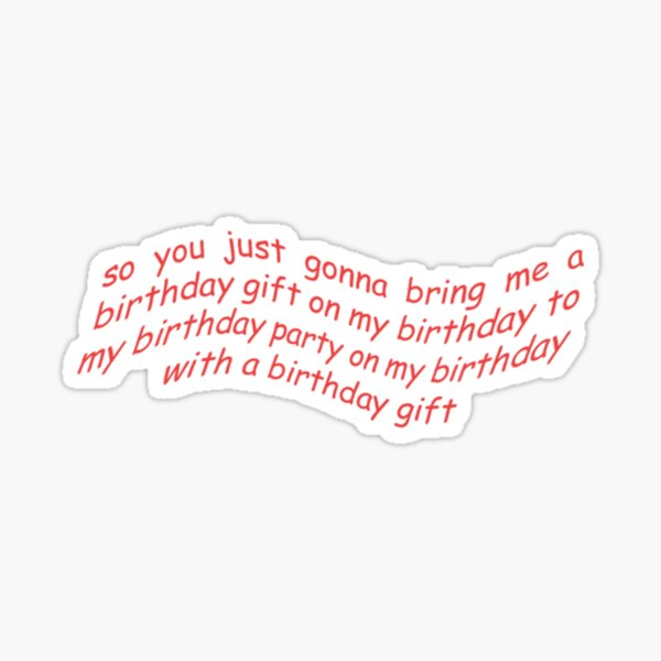 happy birthday bitch stickers  redbubble