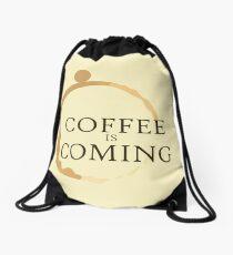 Coffee is Coming Drawstring Bag