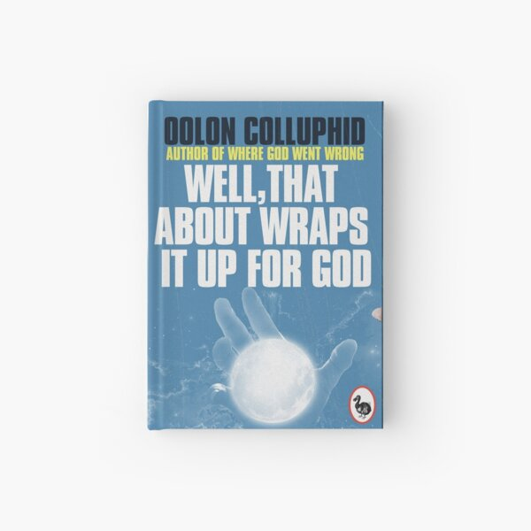 Well,That About Wraps It Up For God, Oolon Colluphid Hardcover Journal