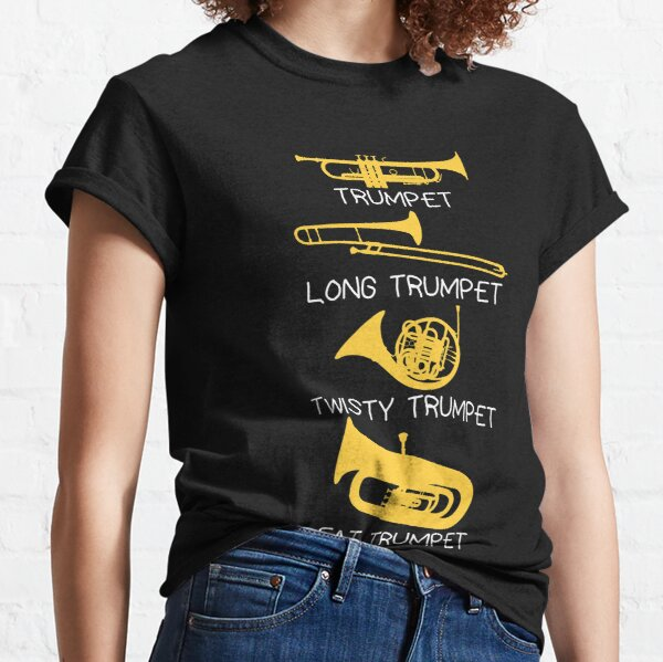 Funny types of trumpet, trumpet player gift, trumpet Classic T-Shirt