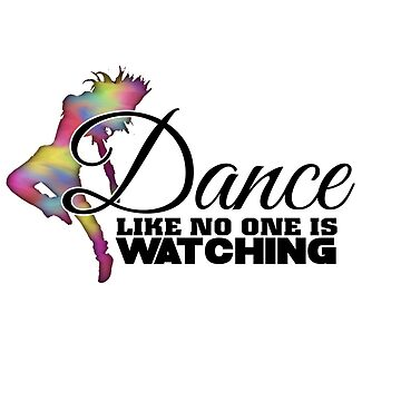 Dance like no one is watching by GreysGirl