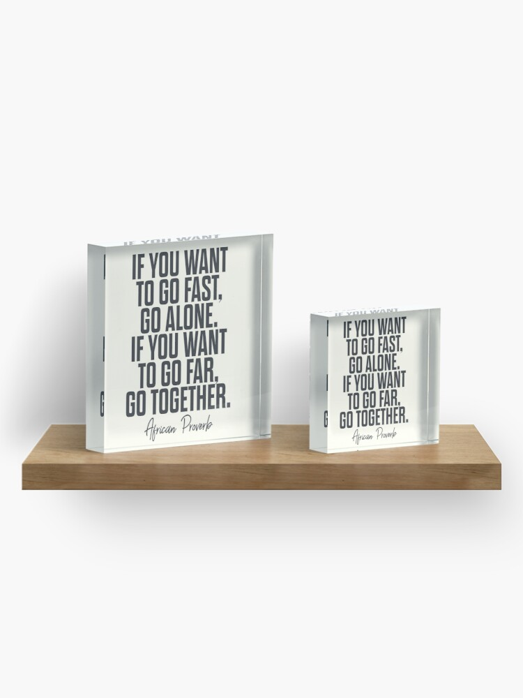 Alternate view of African proverb, wise quote on wisdom, inspirational sayings, motivational sentence, positive vibes Acrylic Block