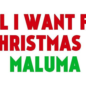 All I Want For Christmas is Maluma by amandamedeiros
