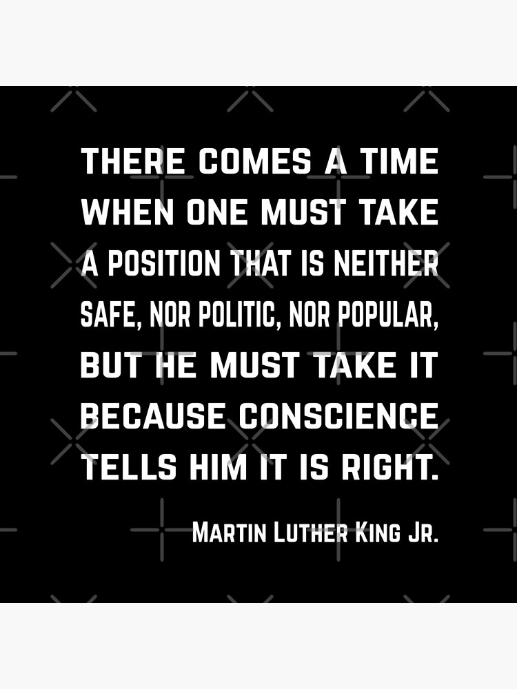 Martin Luther King Jr. - Conscience quote by PlantVictorious