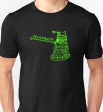EXAGGERATE! Unisex T-Shirt