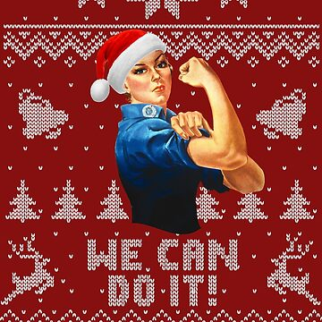 We Can Do It Christmas Rosie by idaspark
