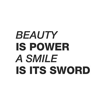 Beauty is power a smile is its sword by spoll