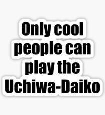 Uchiwa-Daiko Player Musician Funny Gift Idea Sticker