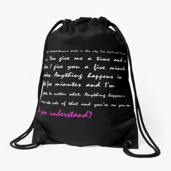 You give me a time and a place... Do you understand? Drawstring Bag
