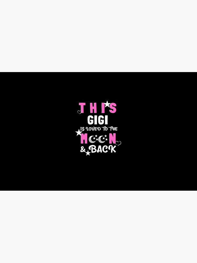 This Gigi Is Loved to the Moon and Back T-shirt by TCCPublishing