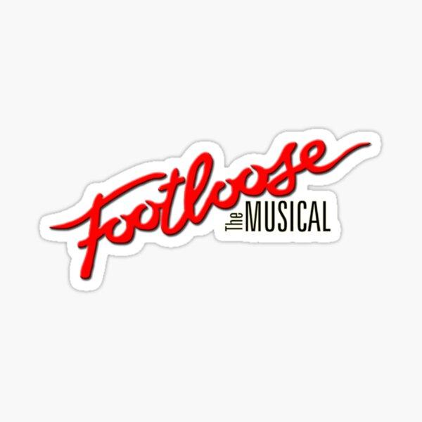 Footloose musical  Sticker