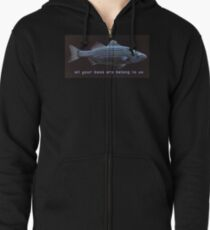 All your bass are belong to us Zipped Hoodie