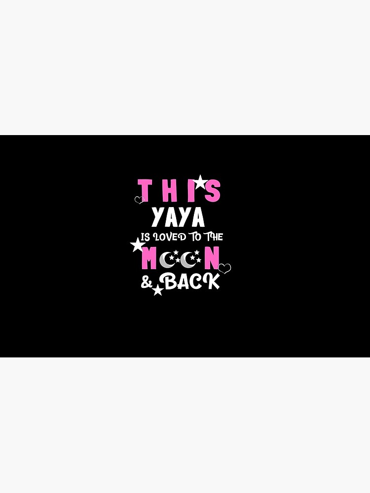 This Yaya Is Loved to the Moon and Back Tshirt by TCCPublishing