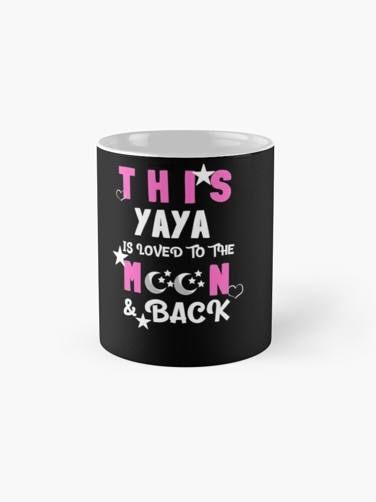 Alternate view of This Yaya Is Loved to the Moon and Back Tshirt Mug
