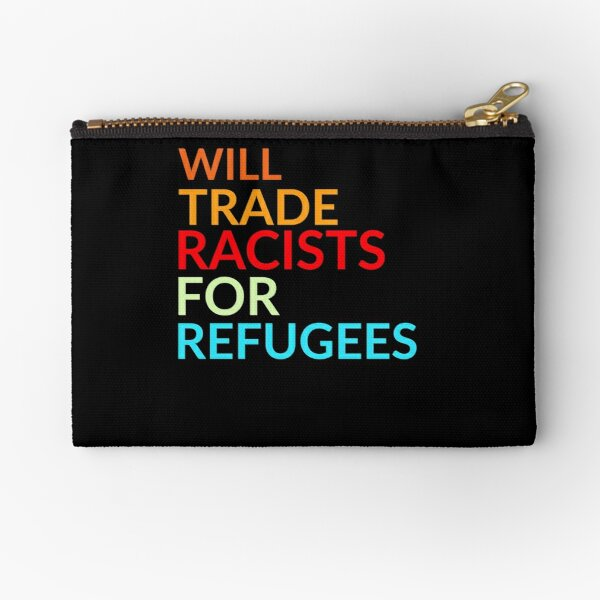will trade racists for refugees Zipper Pouch