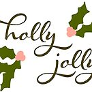 Holly Jolly Christmas by southerlydesign