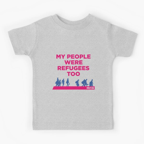 "HIAS ""My People Were Refugees Too"" Kids Clothing Kids T-Shirt"