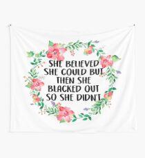 Sie glaubte, dass sie es könnte, aber dann wurde sie geschwärzt, also tat sie es nicht - 1 Wandbehang