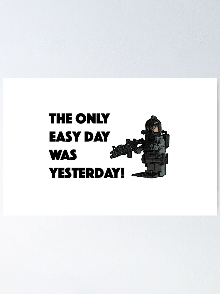 """The only easy day was yesterday..."" Poster by Afol ..."