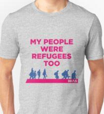 """HIAS """"Meine Leute waren auch Flüchtlinge"""" Kleidung Unisex T-Shirt"""