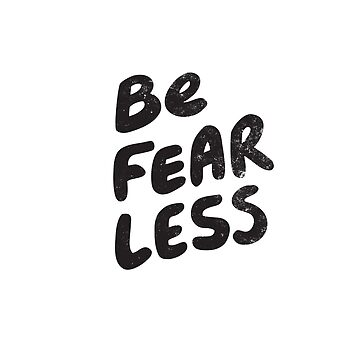 Be Fearless by Vanphirst