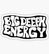 Big Deeph Energy  Sticker