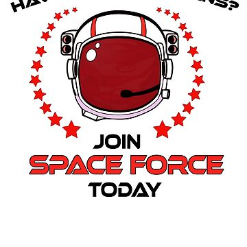 Make space great again with this funny Space Force College student loan recruitment t-shirt.   by kmpfanworks