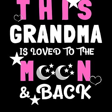 This Grandma Is Loved to the Moon and Back Tshirt by TCCPublishing