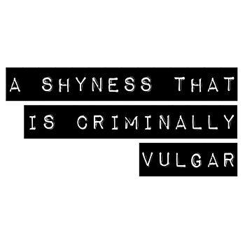 A shyness that is criminally vulgar by BigRedDot