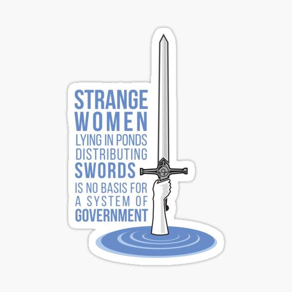 Strange Women Lying in Ponds Distributing Swords - Monty Python Sticker