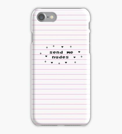 SEND ME NUDES iPhone Case/Skin