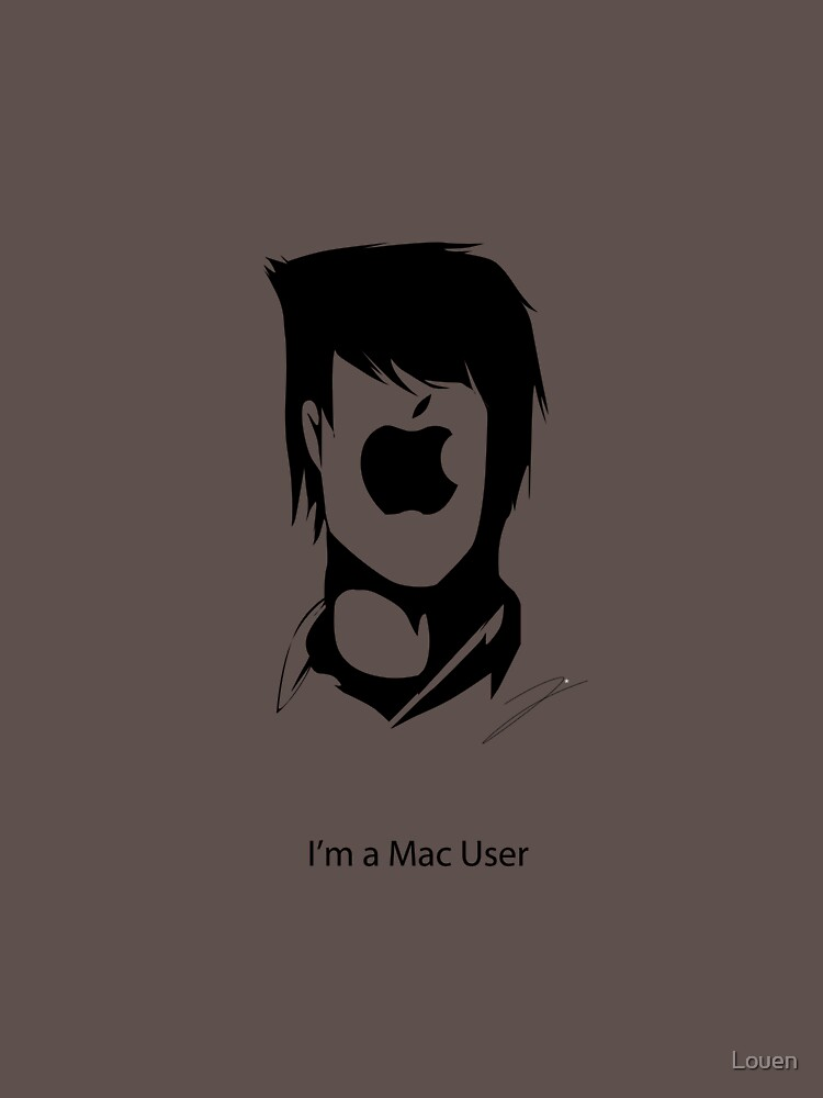 I'm Mac User by Louen