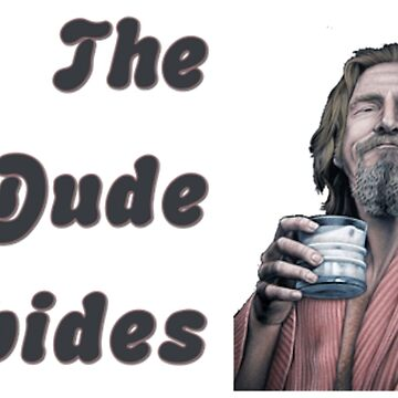 the big lebowski - the dude abides - movie by joshuanaaa